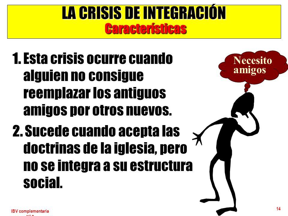 LA CRISIS DE INTEGRACIÓN Características