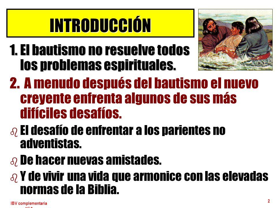 INTRODUCCIÓN 1. El bautismo no resuelve todos los problemas espirituales.