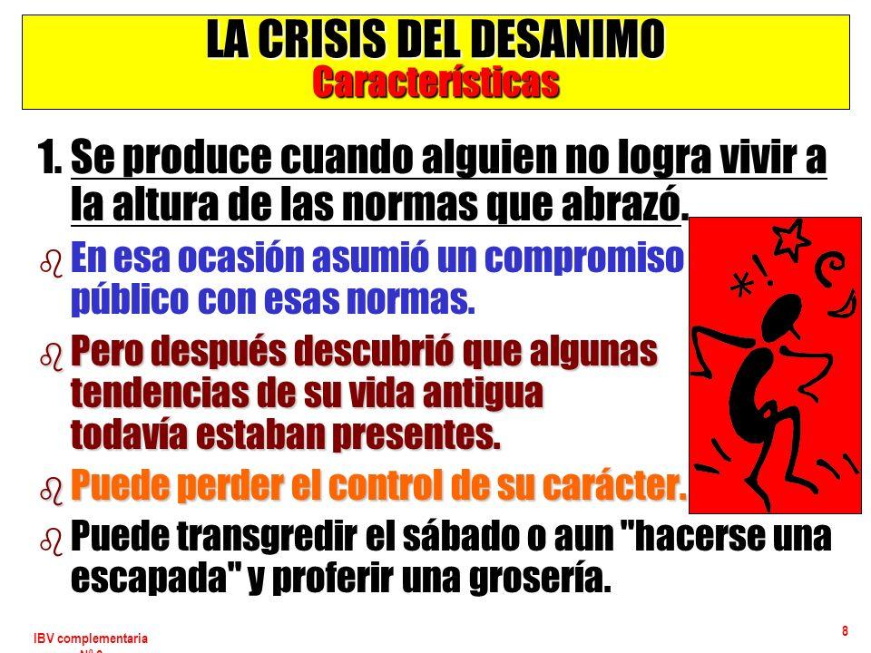 LA CRISIS DEL DESANIMO Características
