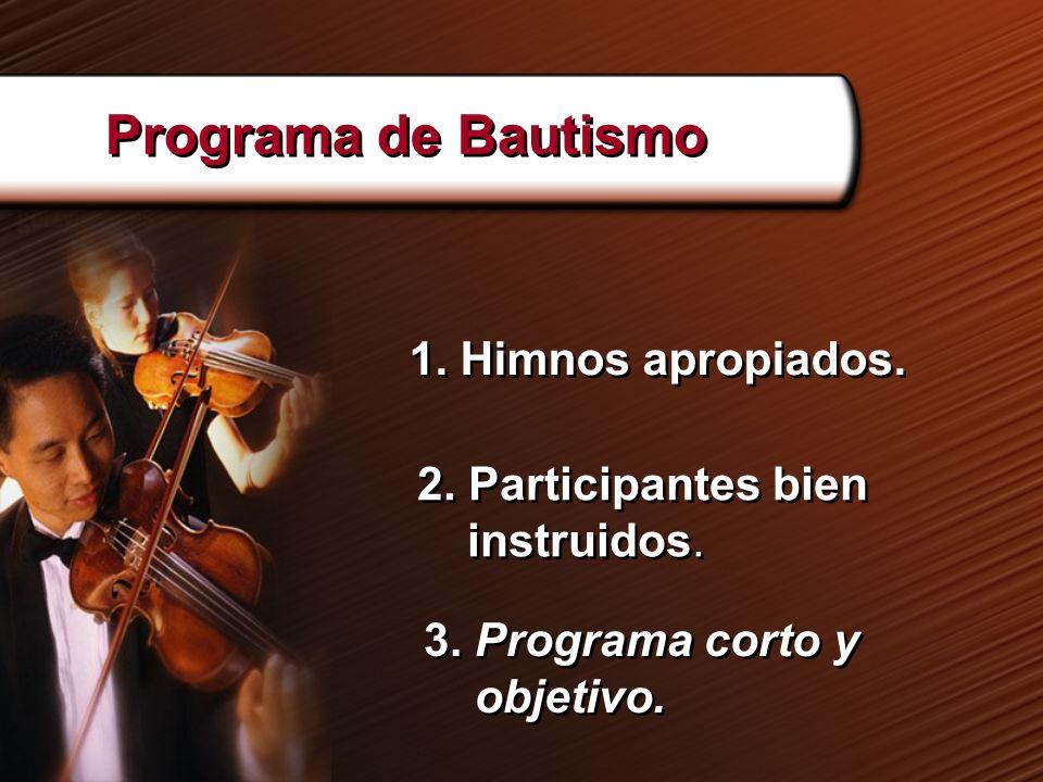 Programa de Bautismo 1. Himnos apropiados.