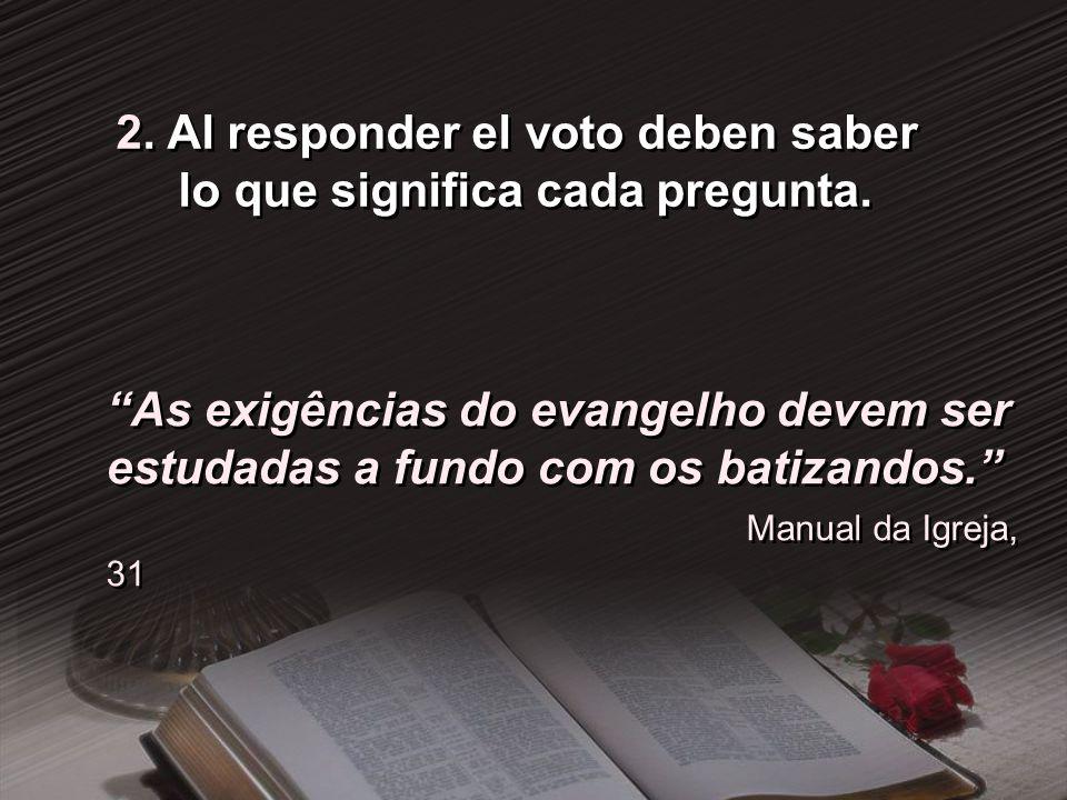 2. Al responder el voto deben saber lo que significa cada pregunta.