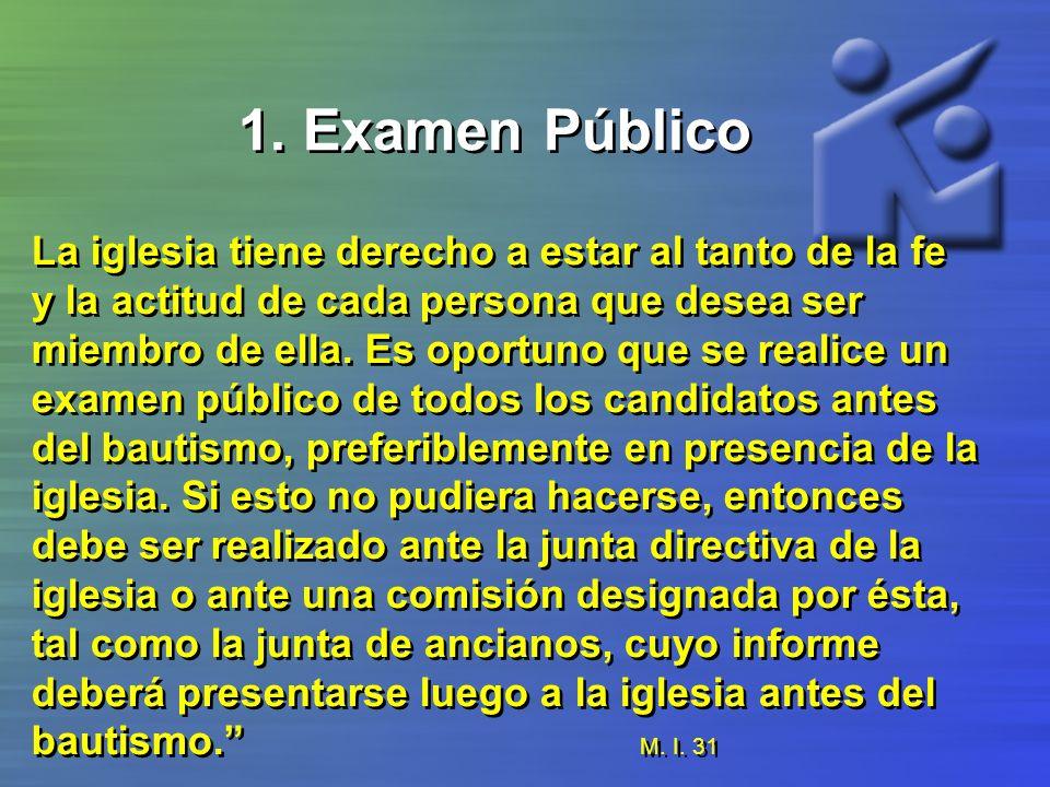 1. Examen Público La iglesia tiene derecho a estar al tanto de la fe
