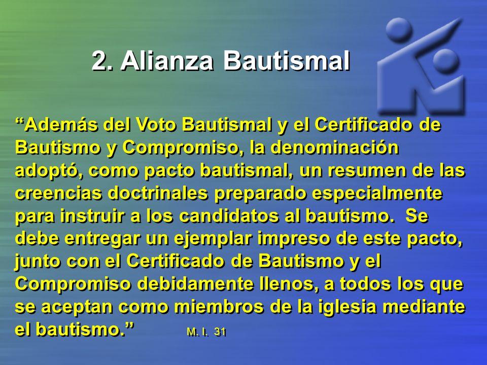 2. Alianza Bautismal Además del Voto Bautismal y el Certificado de