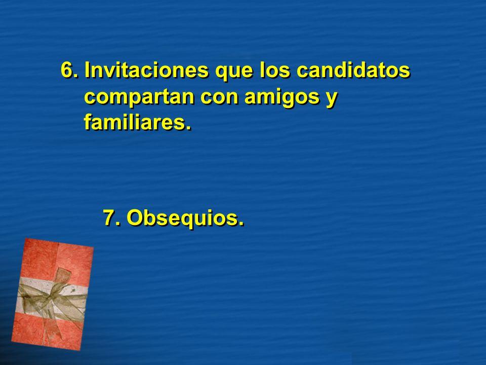 6. Invitaciones que los candidatos compartan con amigos y familiares.