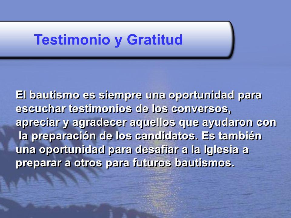 Testimonio y Gratitud El bautismo es siempre una oportunidad para