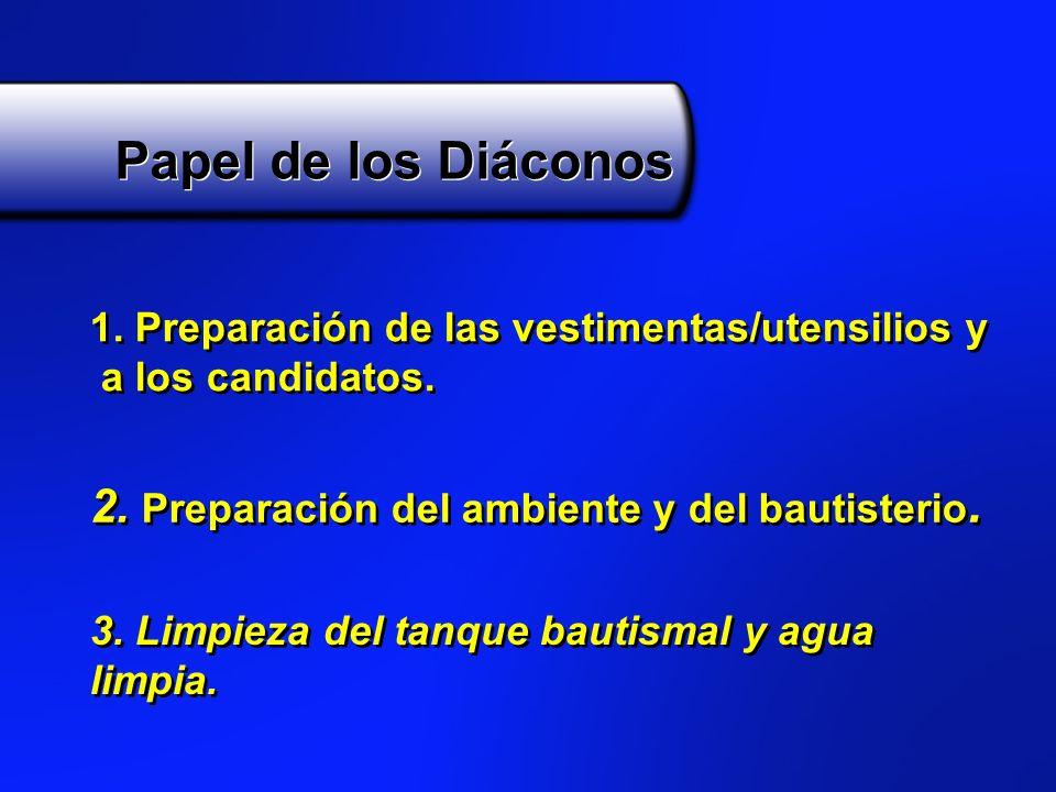 Papel de los Diáconos 2. Preparación del ambiente y del bautisterio.