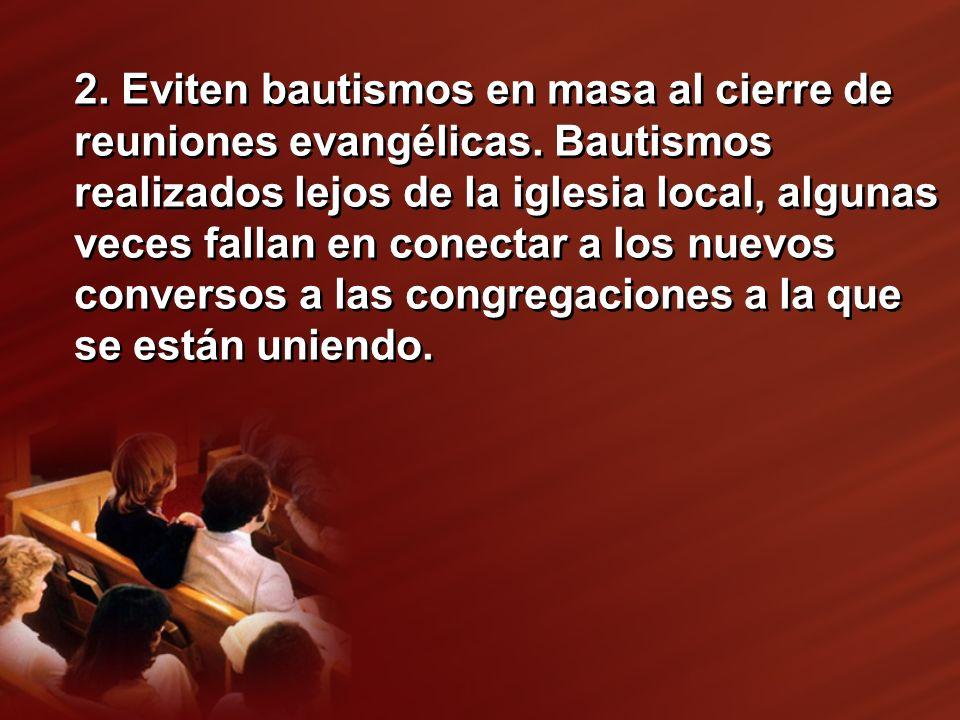 2. Eviten bautismos en masa al cierre de