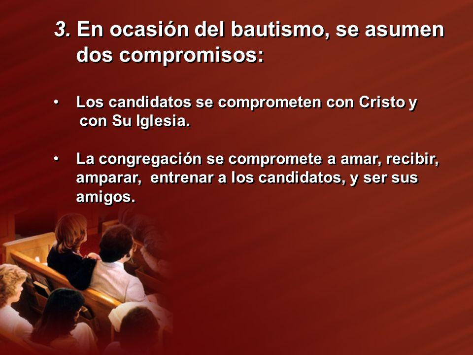 3. En ocasión del bautismo, se asumen dos compromisos: