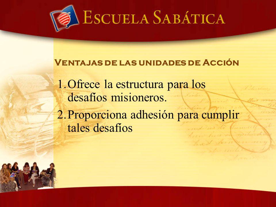 Ofrece la estructura para los desafíos misioneros.