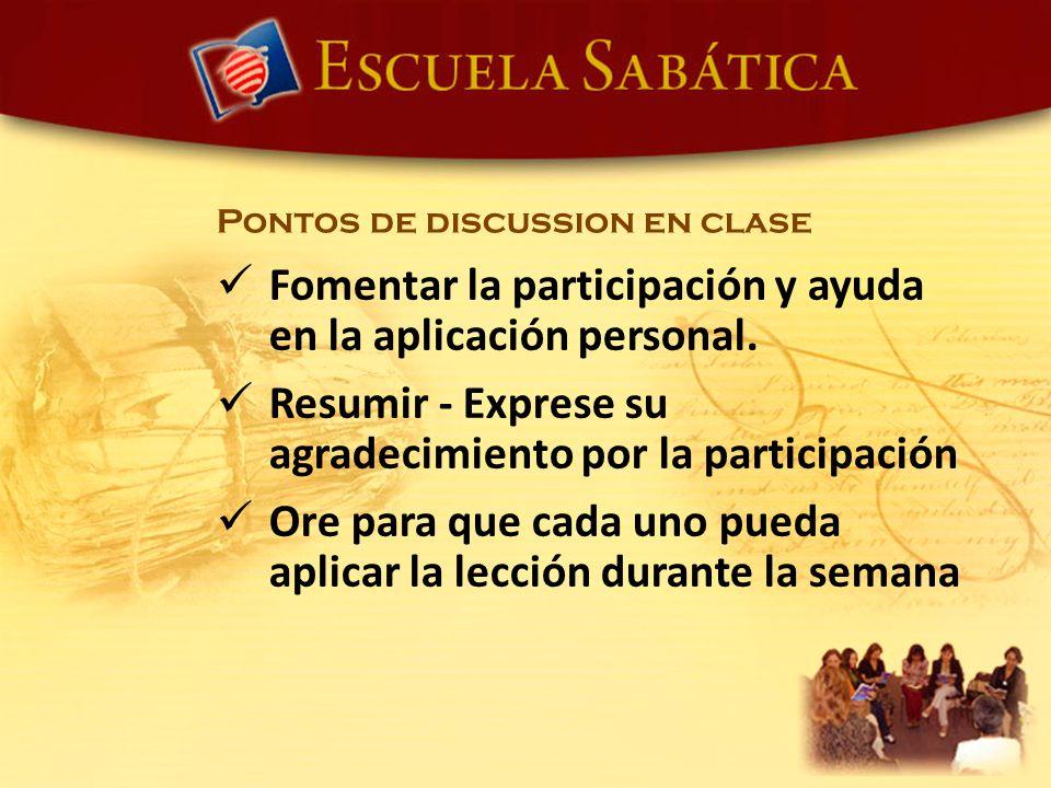 Fomentar la participación y ayuda en la aplicación personal.