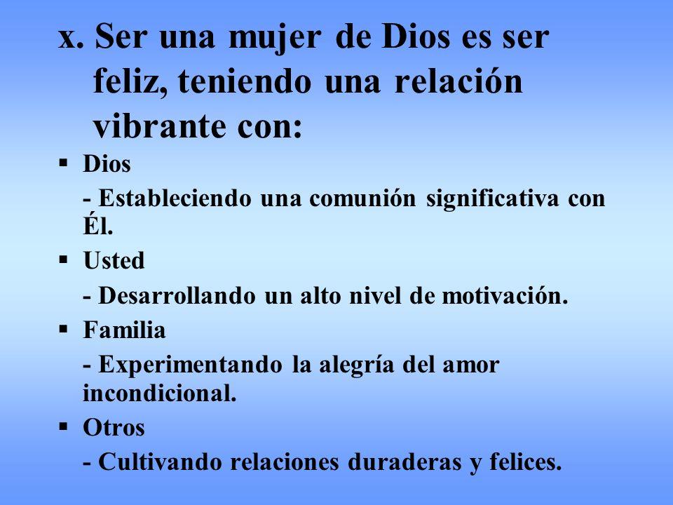 x. Ser una mujer de Dios es ser. feliz, teniendo una relación