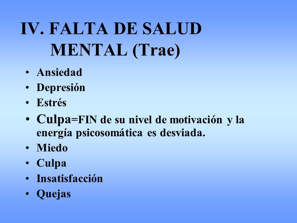 IV. FALTA DE SALUD MENTAL (Trae)