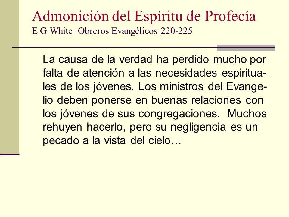 Admonición del Espíritu de Profecía E G White Obreros Evangélicos 220-225