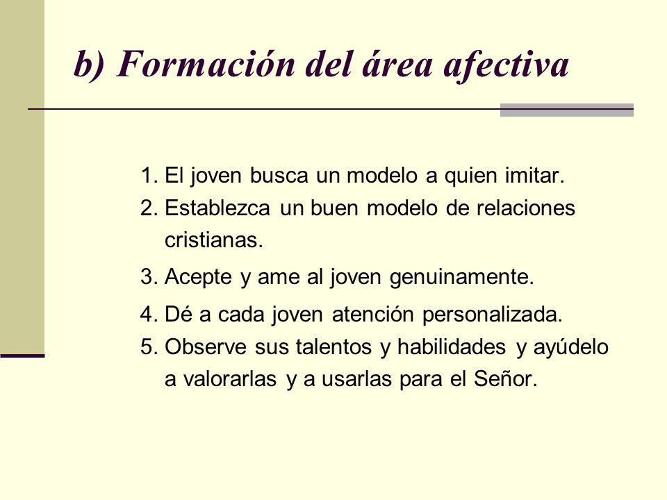 b) Formación del área afectiva