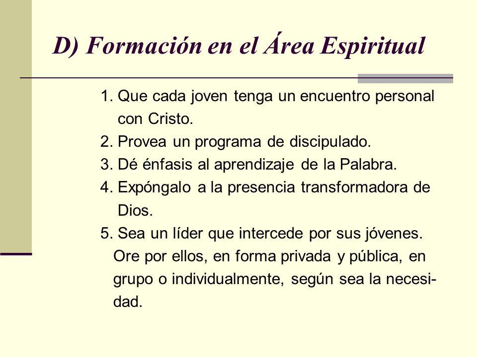 D) Formación en el Área Espiritual