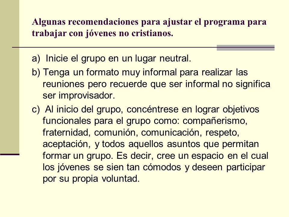 Algunas recomendaciones para ajustar el programa para trabajar con jóvenes no cristianos.