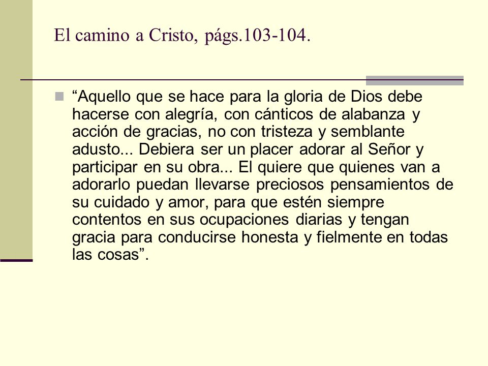 El camino a Cristo, págs.103-104.