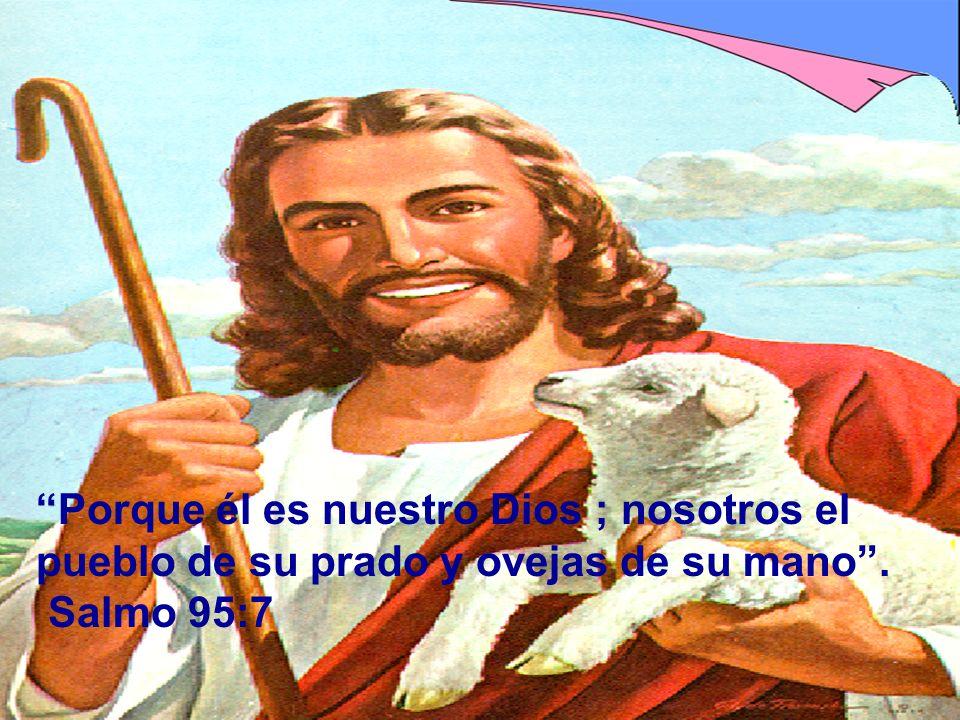 Porque él es nuestro Dios ; nosotros el