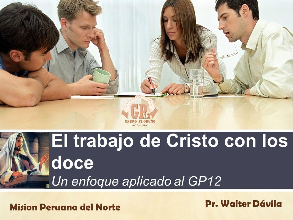 El trabajo de Cristo con los doce Un enfoque aplicado al GP12