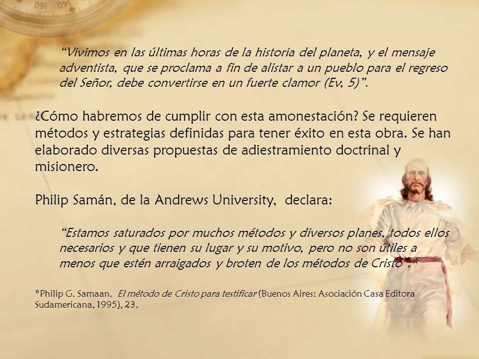 Philip Samán, de la Andrews University, declara: