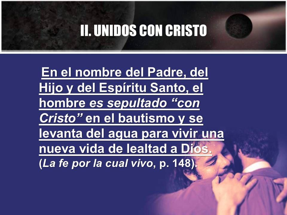 II. UNIDOS CON CRISTO