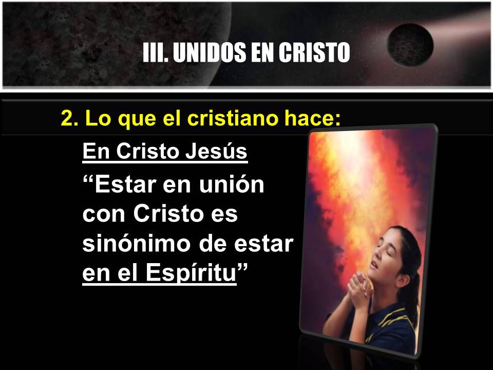 Estar en unión con Cristo es sinónimo de estar en el Espíritu