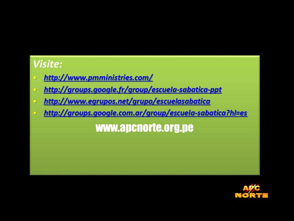 Visite: www.apcnorte.org.pe http://www.pmministries.com/