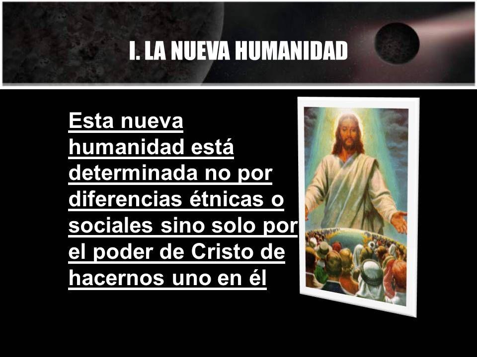 I. LA NUEVA HUMANIDAD