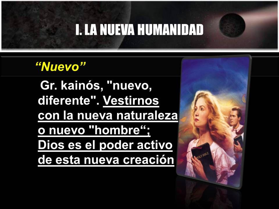 I. LA NUEVA HUMANIDAD Nuevo