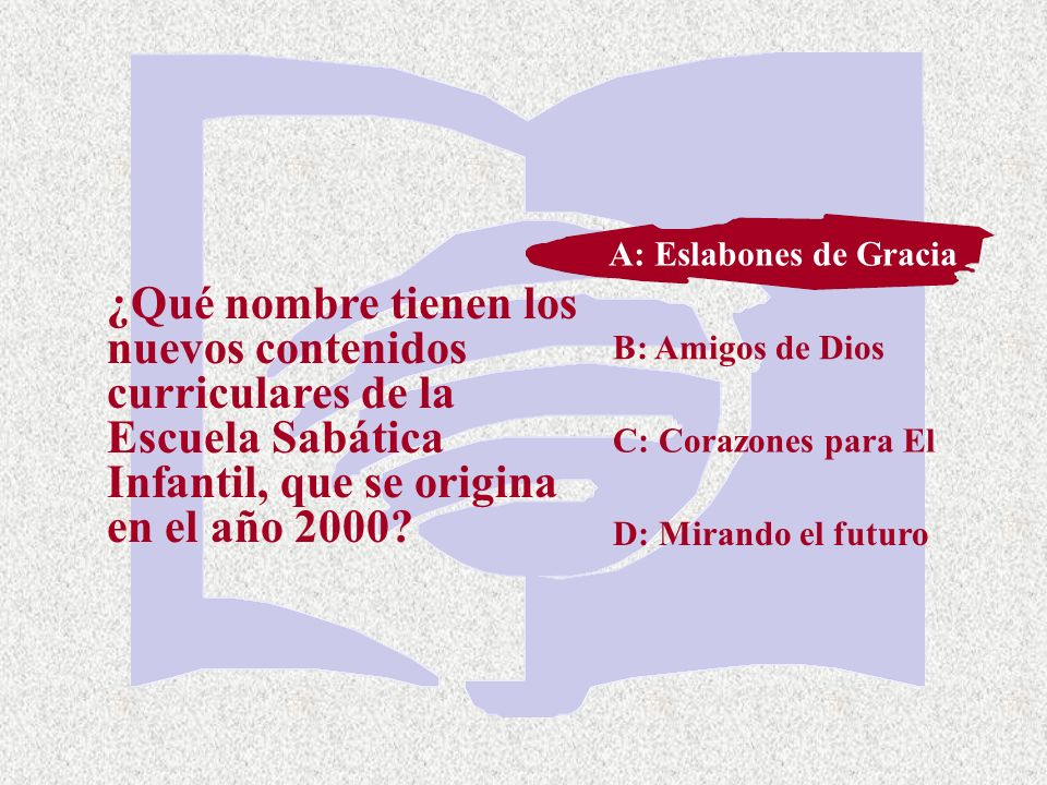 A: Eslabones de GraciaA: Eslabones de Gracia.
