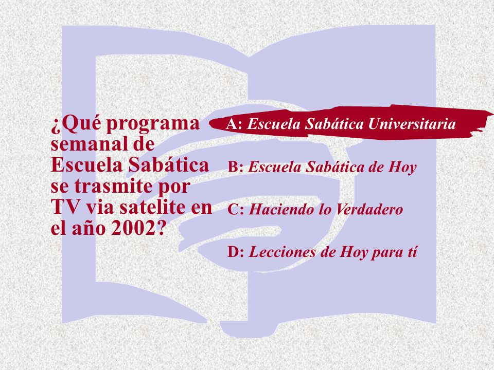 A: Escuela Sabática Universitaria