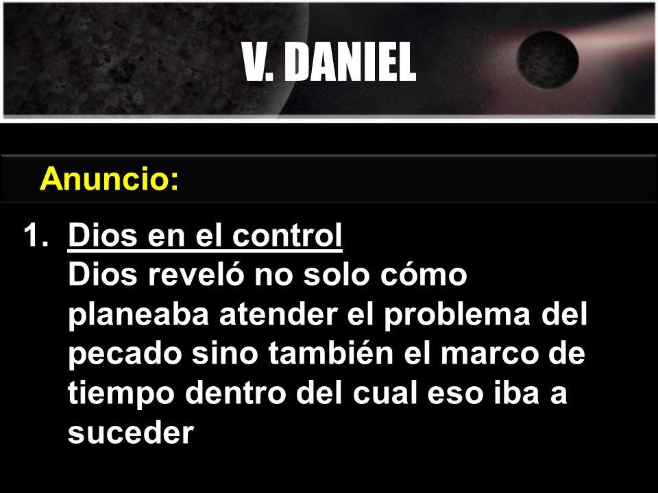 V. DANIEL Génesis 3:15 Anuncio: Dios en el control
