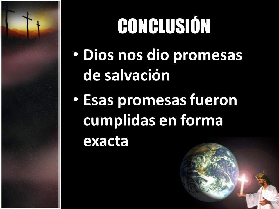 CONCLUSIÓN Dios nos dio promesas de salvación