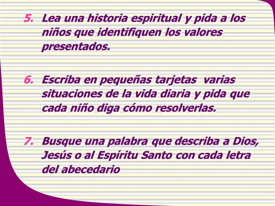5. Lea una historia espiritual y pida a los niños que identifiquen los valores presentados.