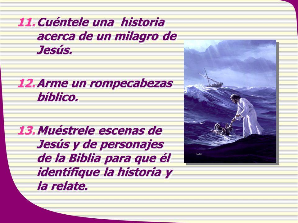 Cuéntele una historia acerca de un milagro de Jesús.