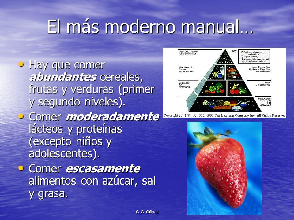 El más moderno manual… Hay que comer abundantes cereales, frutas y verduras (primer y segundo niveles).