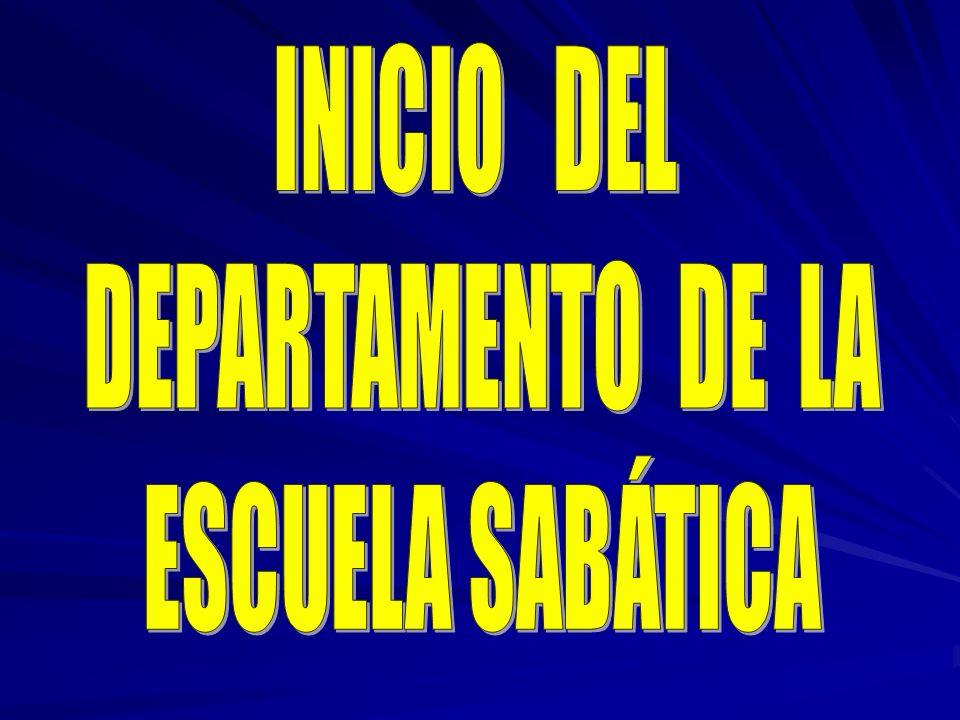 INICIO DEL DEPARTAMENTO DE LA ESCUELA SABÁTICA