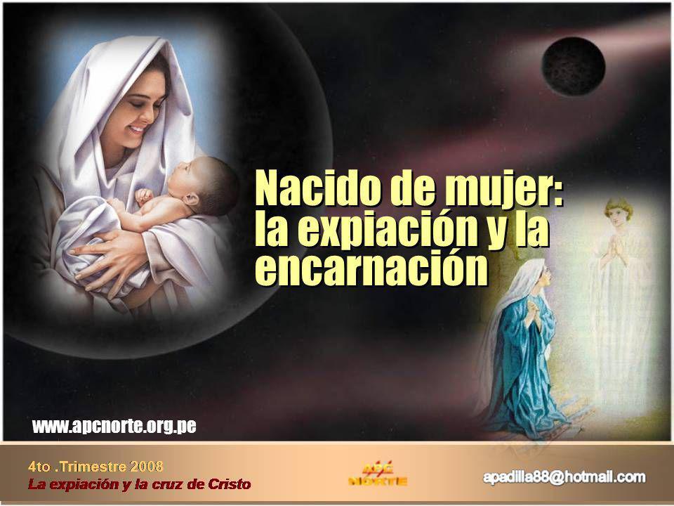 Nacido de mujer: la expiación y la encarnación