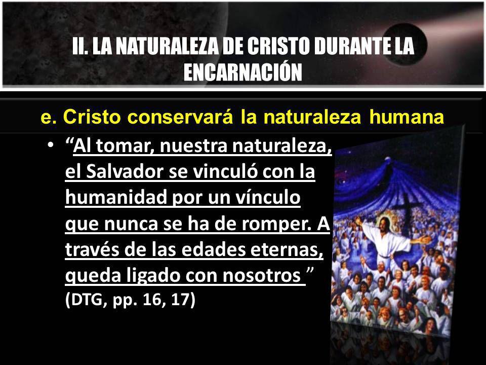 II. LA NATURALEZA DE CRISTO DURANTE LA ENCARNACIÓN