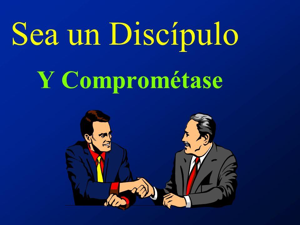 Sea un Discípulo Y Comprométase