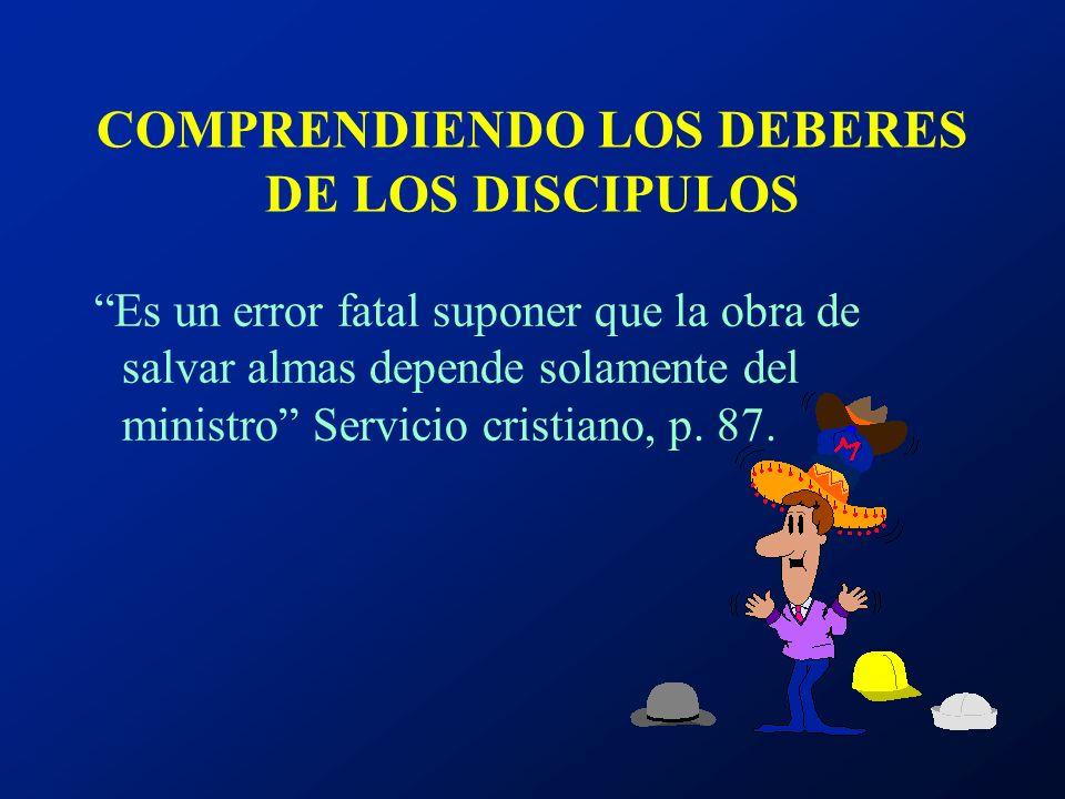 COMPRENDIENDO LOS DEBERES DE LOS DISCIPULOS