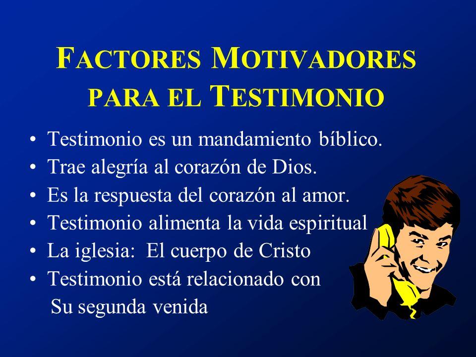 FACTORES MOTIVADORES PARA EL TESTIMONIO