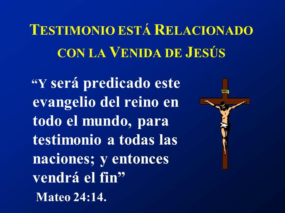 TESTIMONIO ESTÁ RELACIONADO CON LA VENIDA DE JESÚS