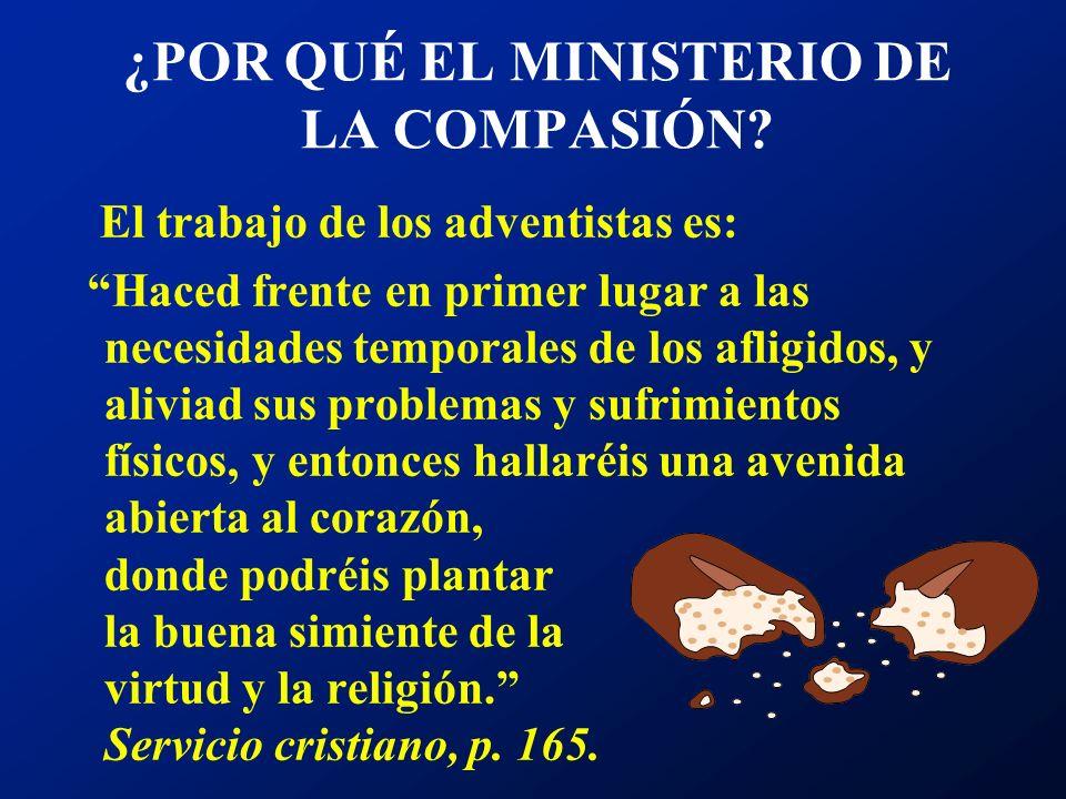 ¿POR QUÉ EL MINISTERIO DE LA COMPASIÓN