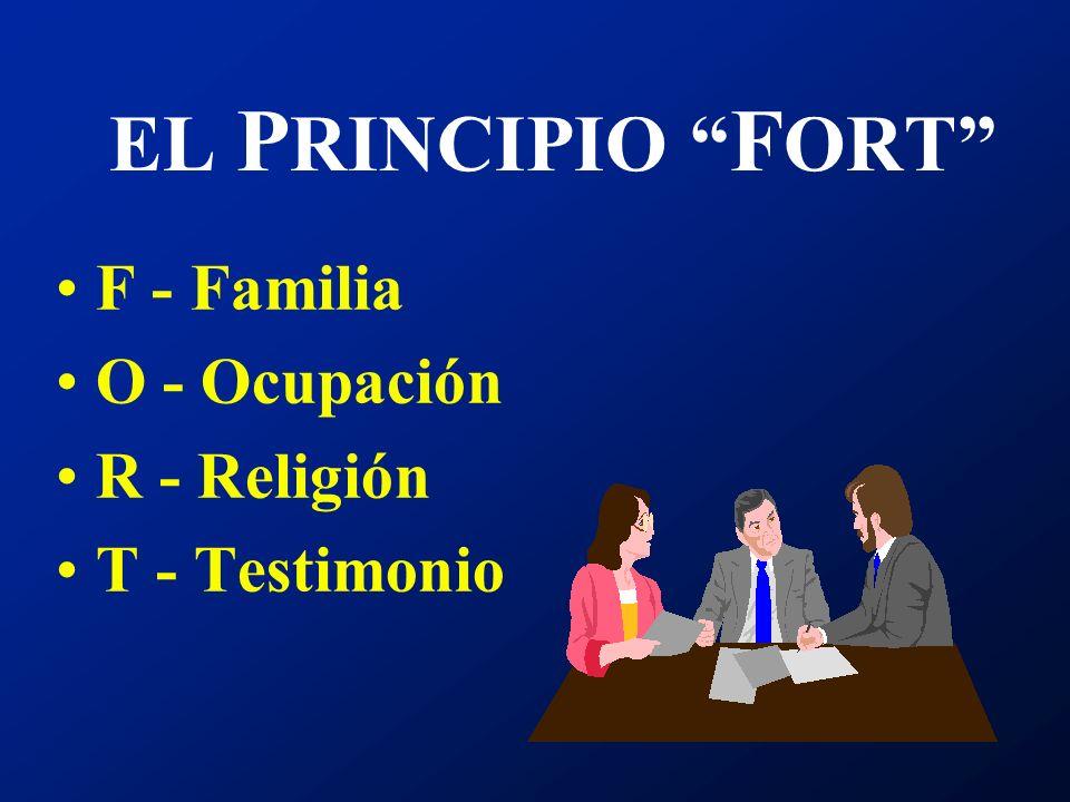 EL PRINCIPIO FORT F - Familia O - Ocupación R - Religión
