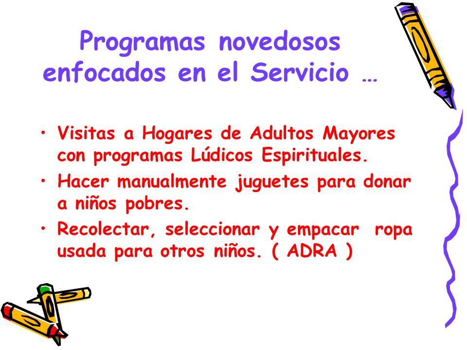 Programas novedosos enfocados en el Servicio …