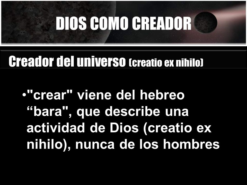 DIOS COMO CREADOR Creador del universo (creatio ex nihilo)