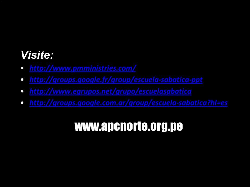 www.apcnorte.org.pe Visite: http://www.pmministries.com/