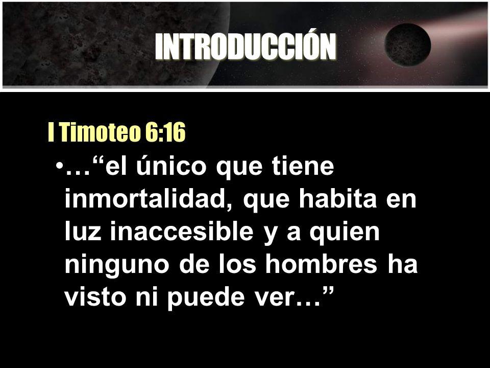 INTRODUCCIÓN I Timoteo 6:16.