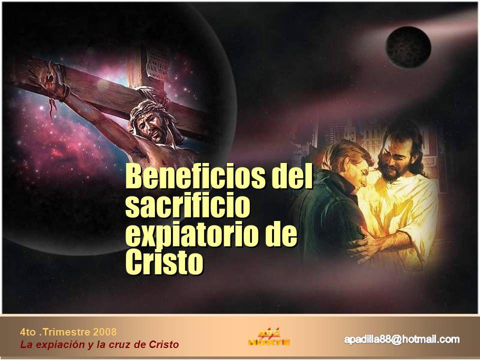 Beneficios del sacrificio expiatorio de Cristo